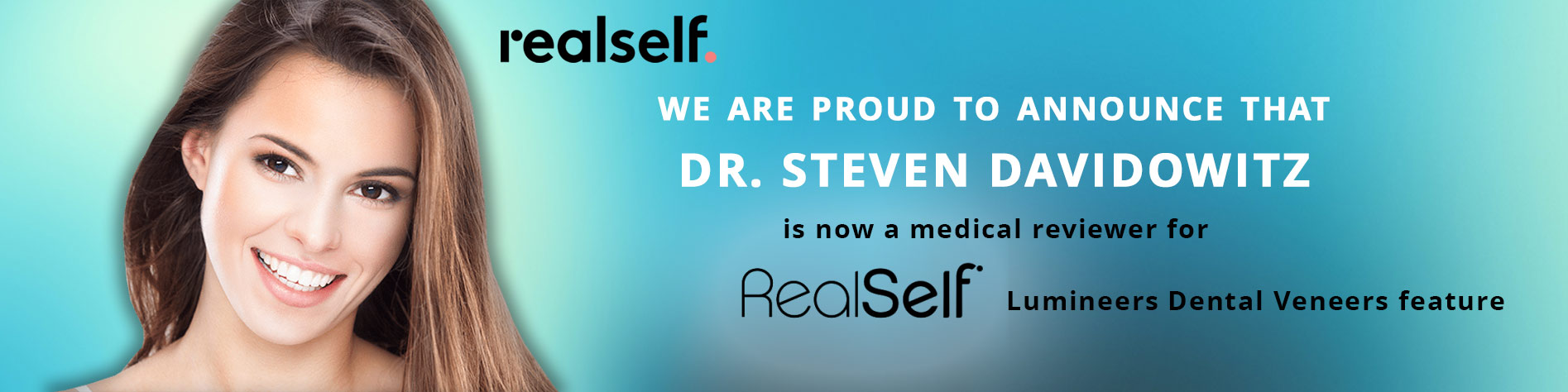 realself - we are proud to announce that dr. Steven Davidowitz is now a medical reviewer for RealSelf Invisaling feature